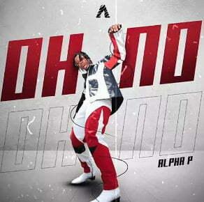 Alpha P Oh No mp3