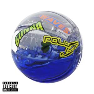 Culture Jam, Gunna & Polo G Waves mp3
