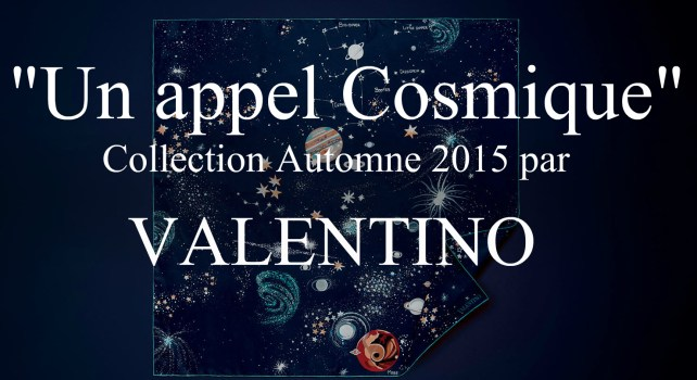 « Un appel cosmique » : la collection automne 2015 par Valentino