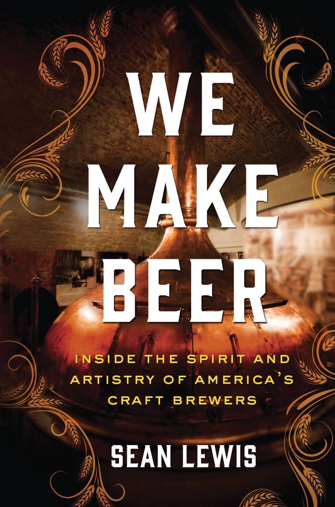 We Make Beer ©St. Martin's Press craft beer