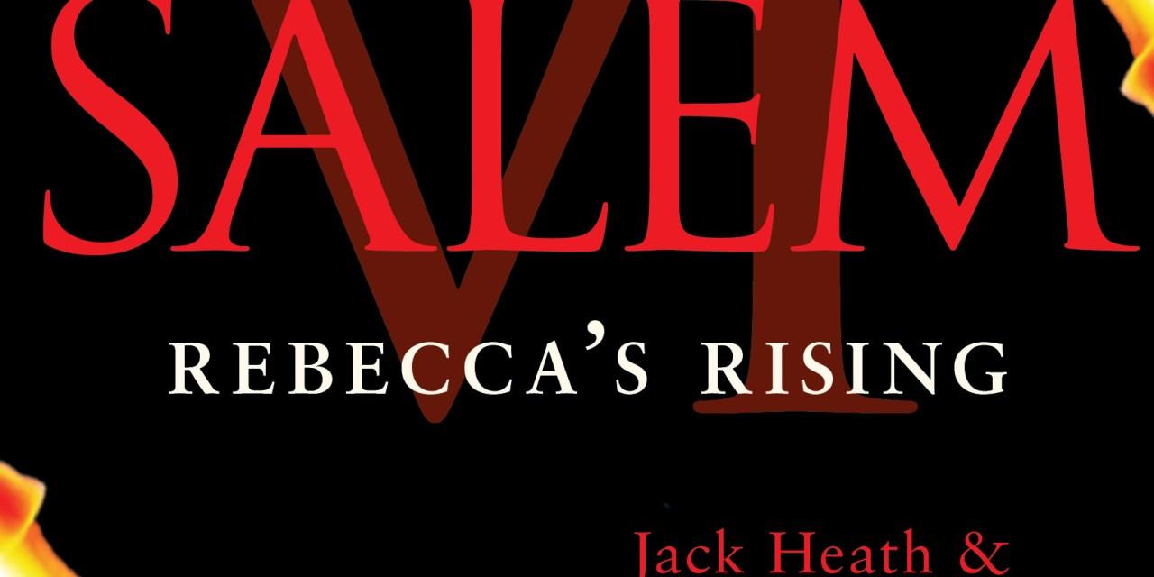 Salem VI: Rebecca's Rising