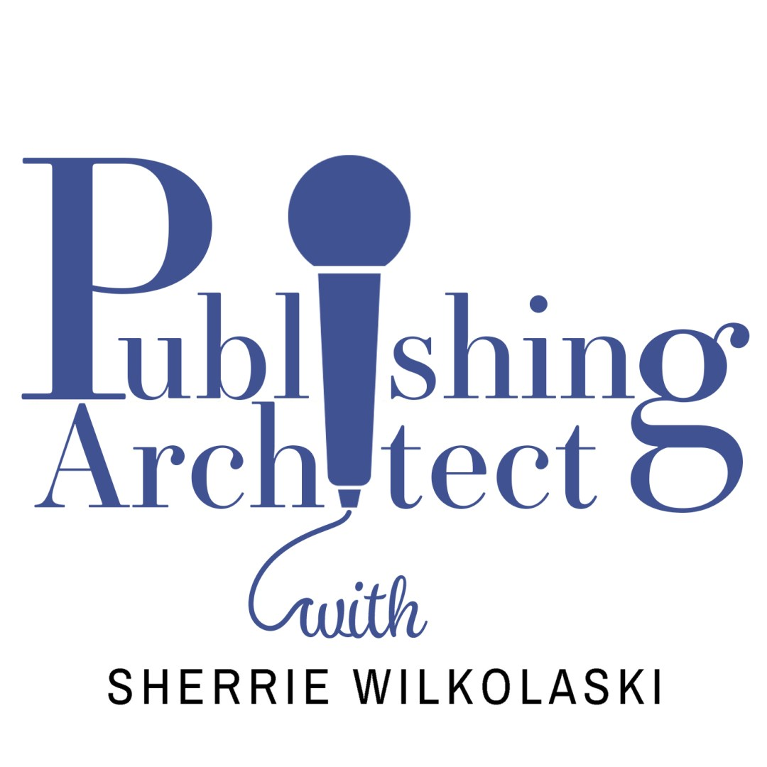 Publishing Architect Radio Show with Sherrie Wilkolaski