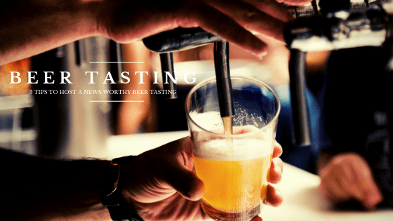 How To Host A News Worthy Beer Tasting