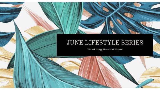 June Lifestyle Series