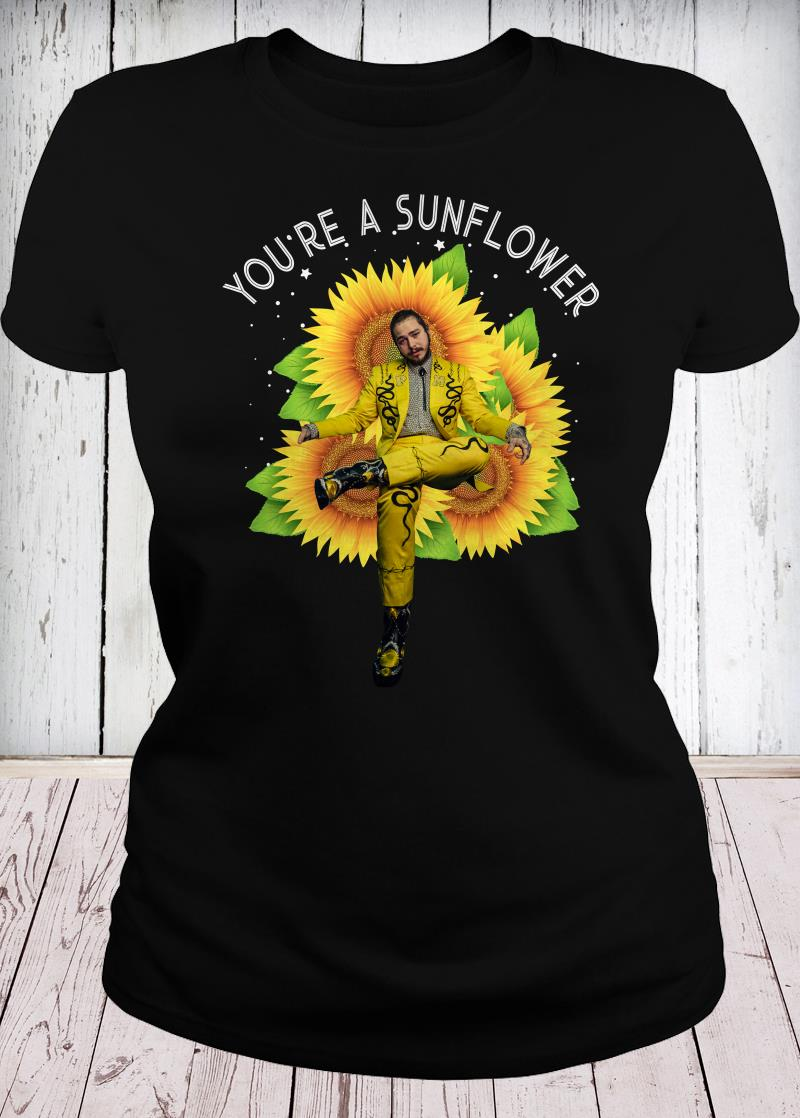 Post Malone you're a sunflower ladies tee