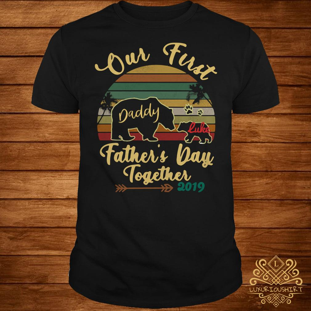 b7ff2cfc Bears our first daddy luke father's day together 2019 shirt, sweater ...