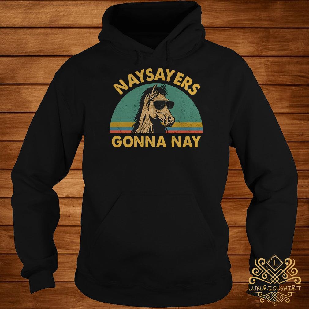 Horse naysayers gonna nay vintage hoodie