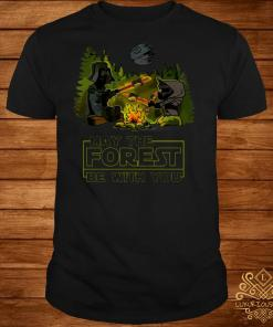May the forest be with you star wars camping shirt