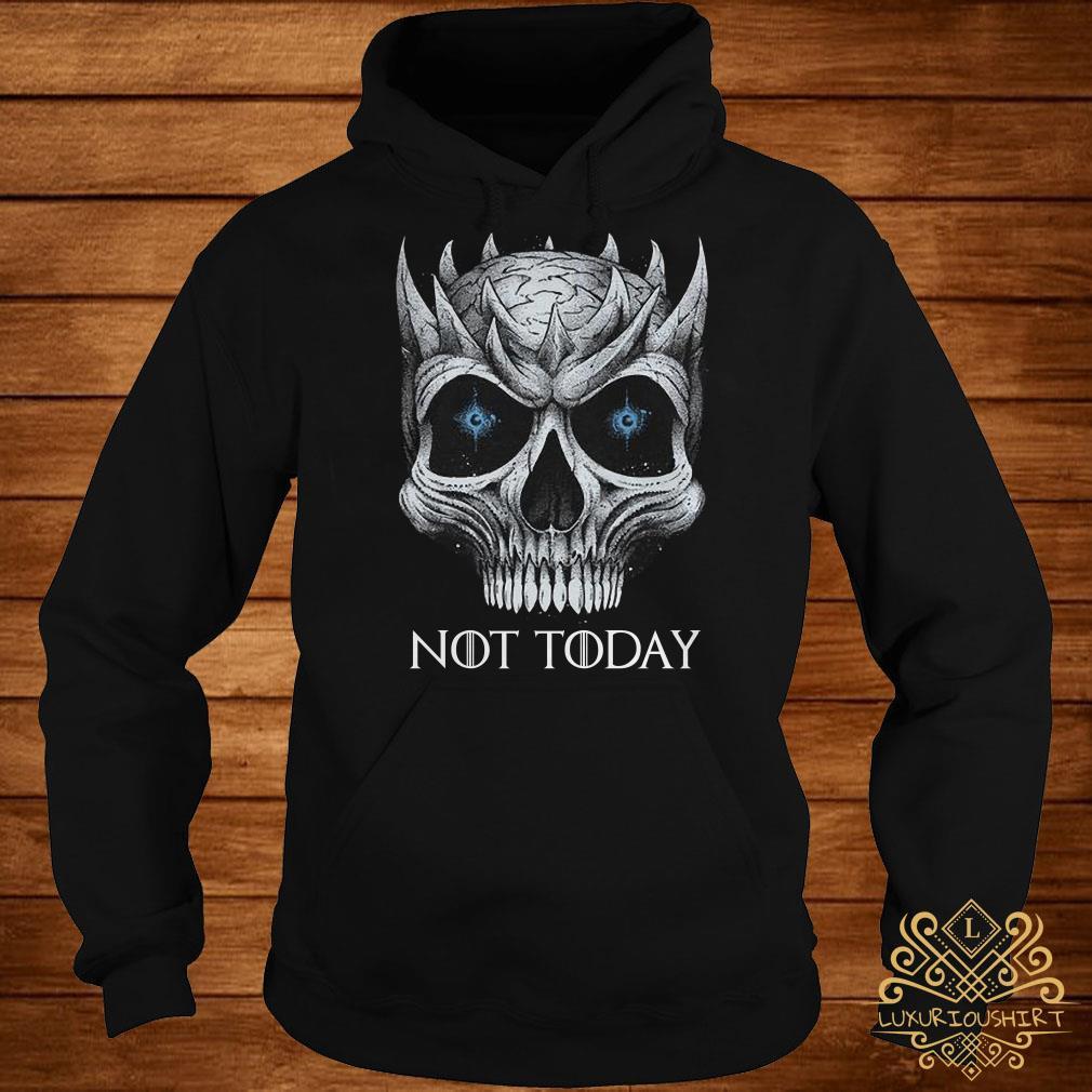Night King not today Skull hoodie