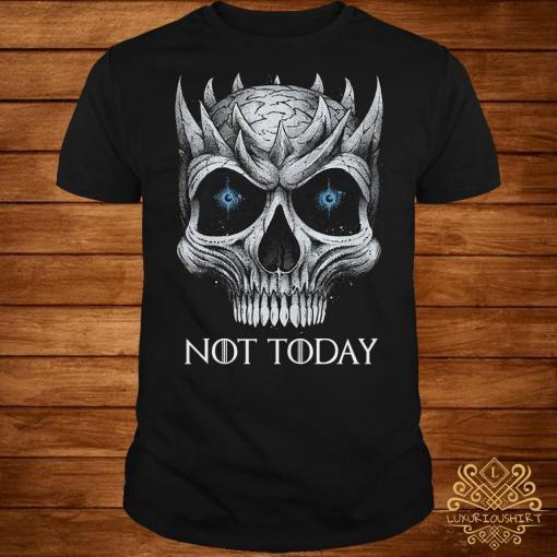 Night King not today Skull shirt
