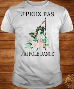 Float j'peux pas j'ai pole dance shirt