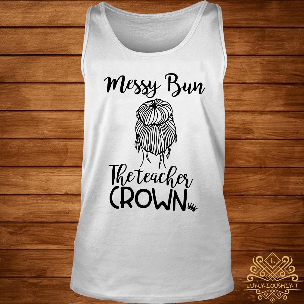 Messy bun the teacher crown tank-top