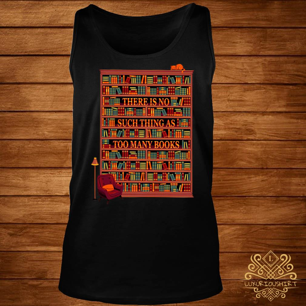 There is no such thing as too many books tank-top