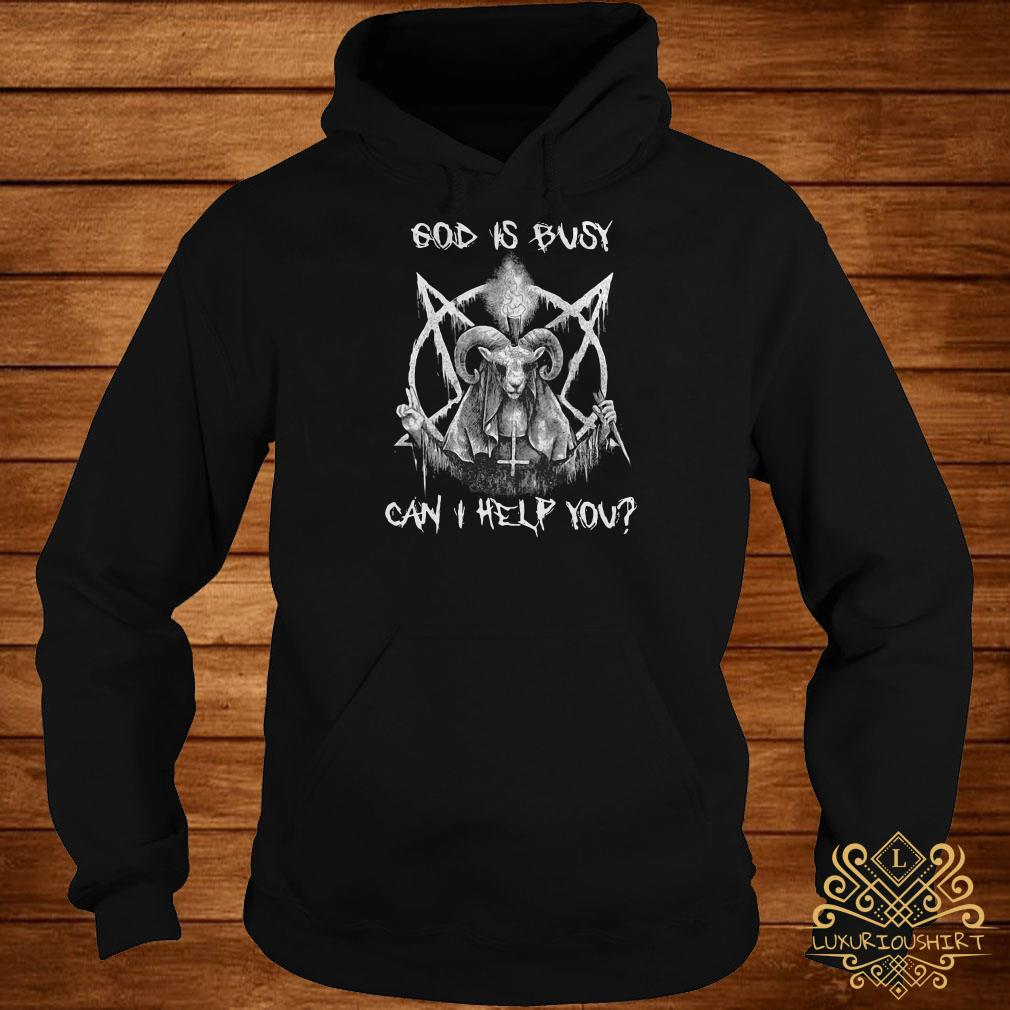 Satan God is busy can I help you hoodie