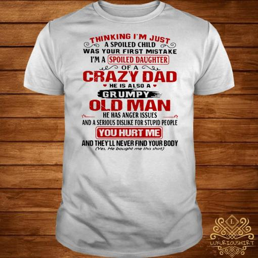 Thinking I'm just a spoiled child was your first mistake I'm a spoiled daughter shirt
