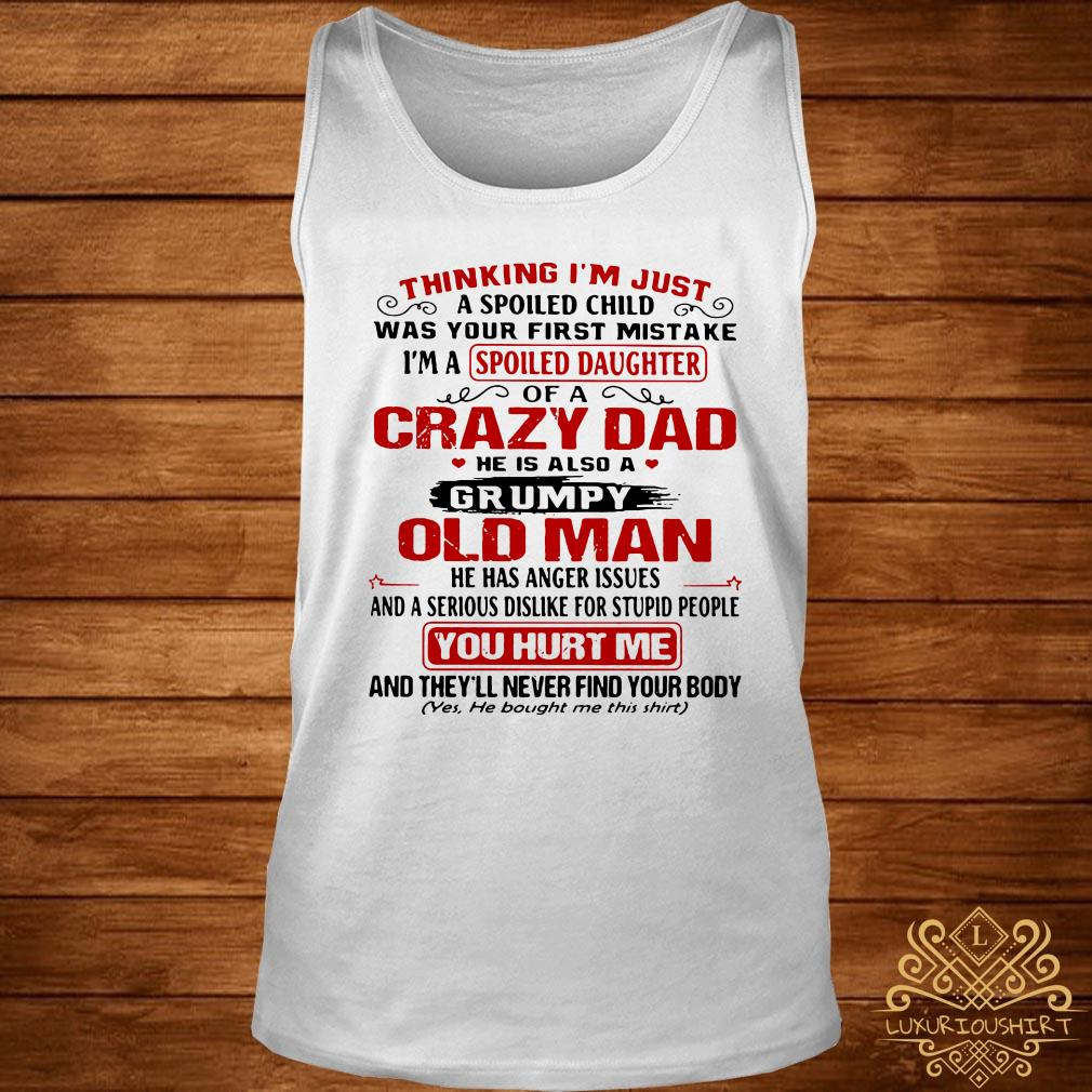 Thinking I'm just a spoiled child was your first mistake I'm a spoiled daughter tank-top
