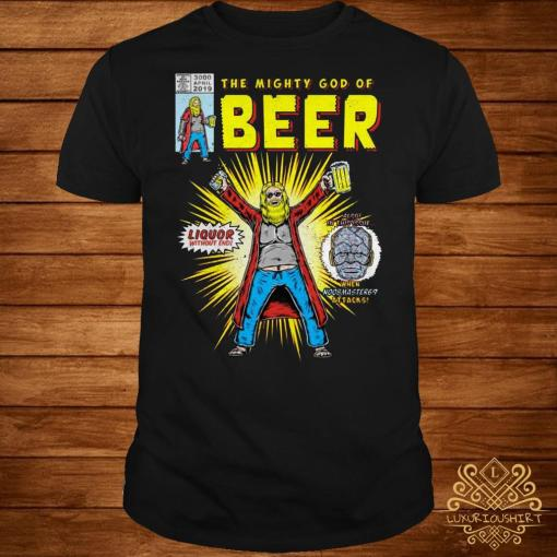 Thor the mighty god of beer shirt