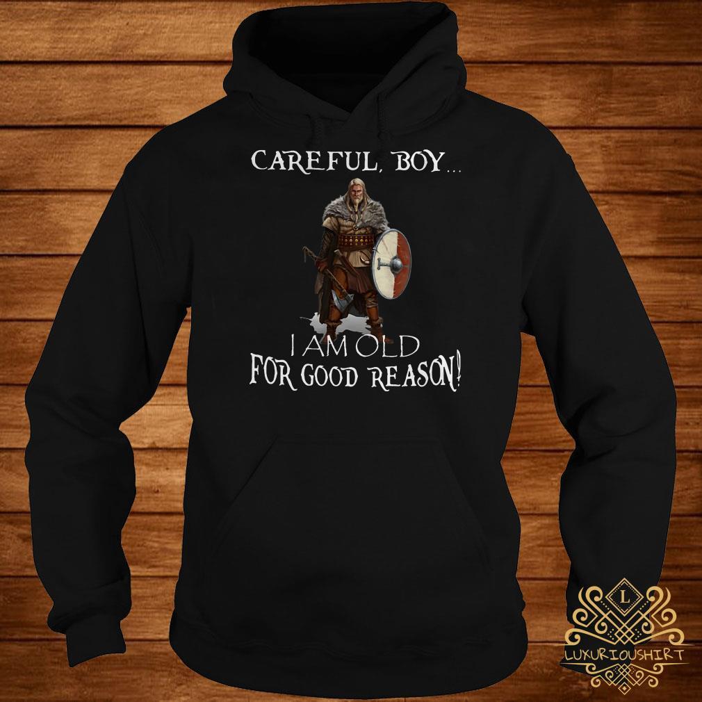 Viking careful boy I am old for good reason hoodie