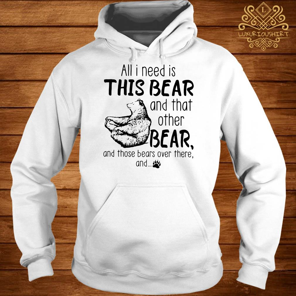 All I need is this bear and that other bear hoodie