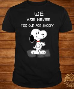 We are never too old for Snoopy shirt