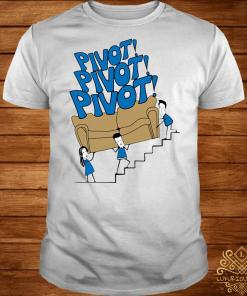 Pivot Pivot Pivot Friends shrit