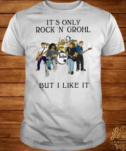 It's only Rock and Grohl but I like it shirt
