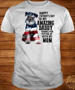 Schnauzer happy father's day to my amazing daddy American flag shirt