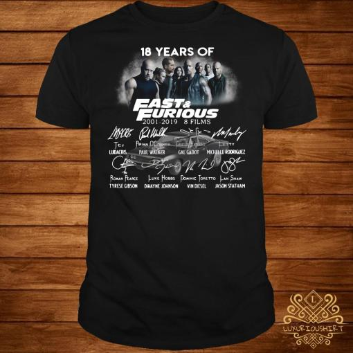 18 Years of Fast Furious 2001-2019 8 films shirt
