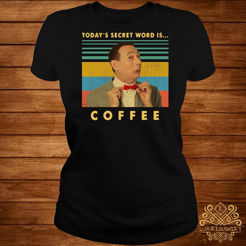 Pee-Wee Herman Today's secret word is coffee vintage ladies tee