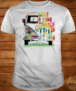 Pretty Hippie bus What a long strange trip it's been shirt