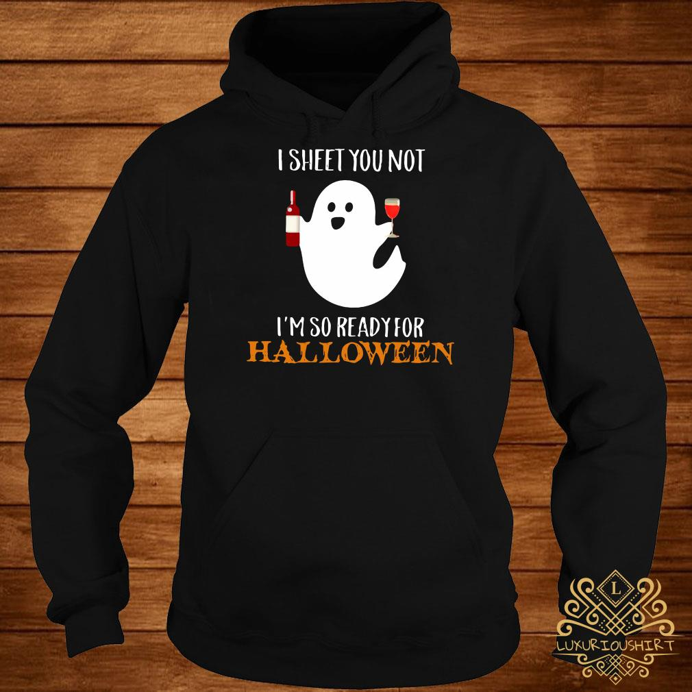 I sheet you not I'm so ready for Halloween hoodie