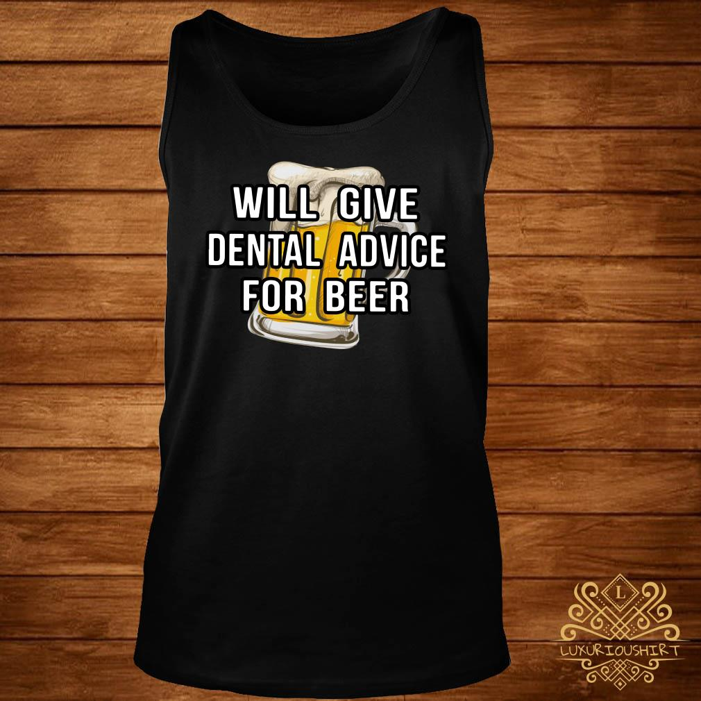 Will give dental advice for beer tank-top