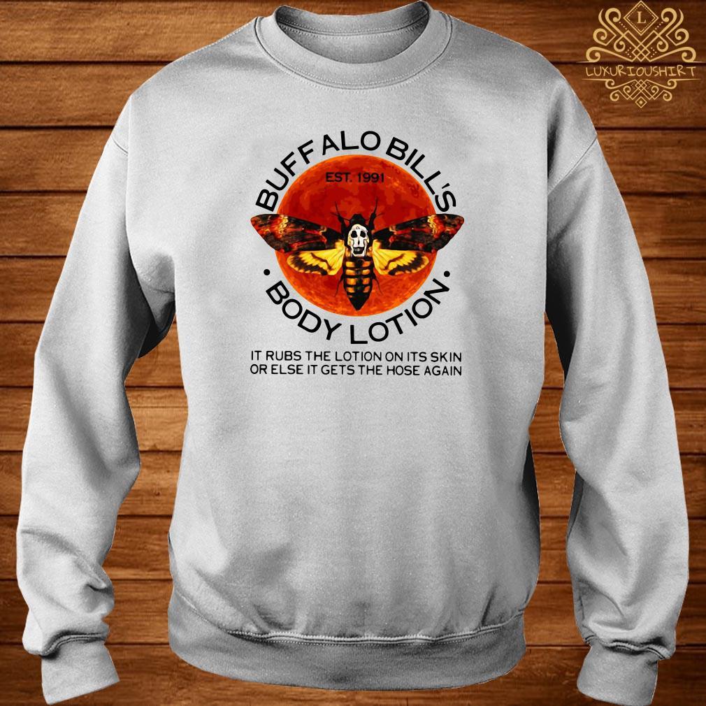 Buffalo Bill's body lotion it rubs the lotion on its skin sweater