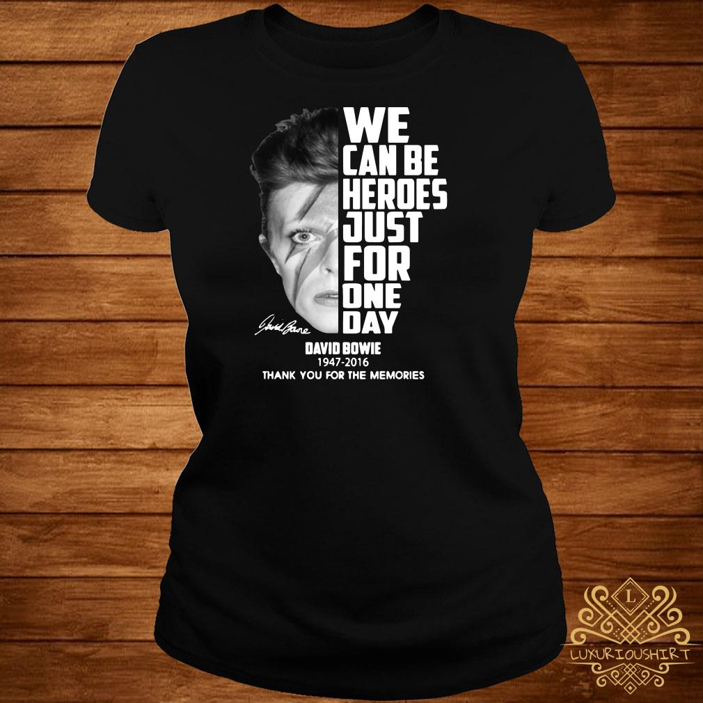 We can be heroes just for one day David Bowie 1947-2016 ladies tee
