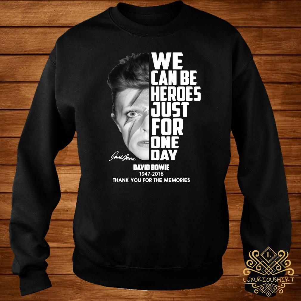 We can be heroes just for one day David Bowie 1947-2016 sweater