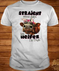 Cow straight outta shape but heifer I'm tryin shirt