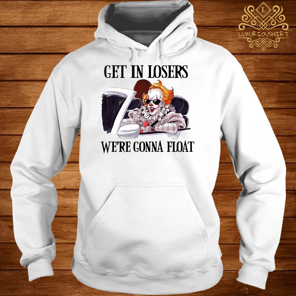 Pennywise get in losers we're gonna float hoodie