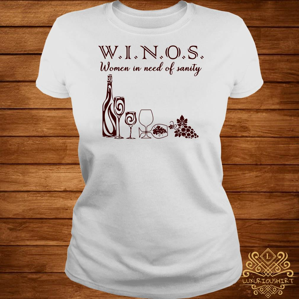 Winos women in need of sanity ladies tee