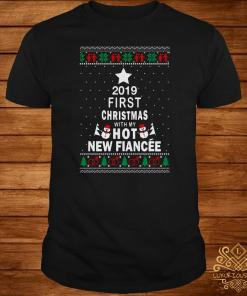 2019 First Christmas with my hot new Fiancée ugly Christmas sweater