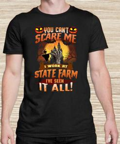 You can't care me I work at State Farm I've seen it all unisex