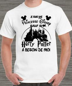 Je Suis Une Princesse Disney Sauf Si Harry Potter A Besoin De Moi Unisex