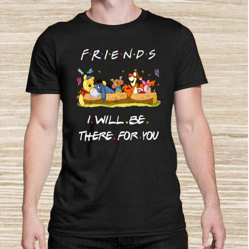 Winniepedia Friends I Will Be There For You Unisex