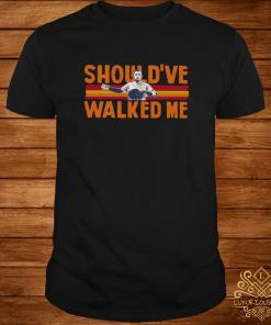 Alex Bregman Should've Walked Me Shirt