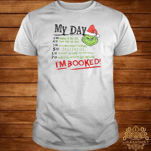 The Grinch My Day I'm Booked Shirt