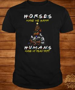 Horses Make Me Happy Humans Make My Head Hurt Christmas Tree Shirt Shirt