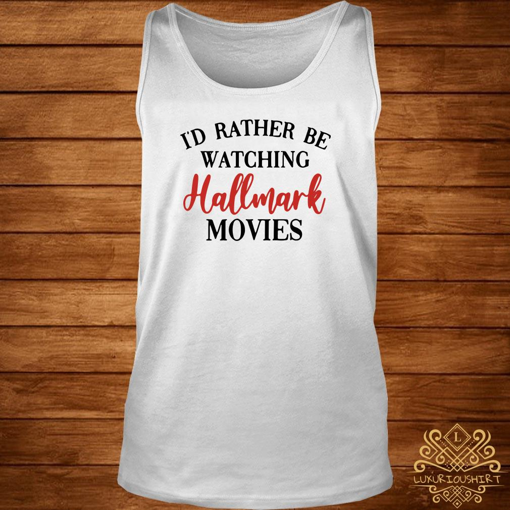 I'd Rather Be Watching Hallmark Movies Tank-top