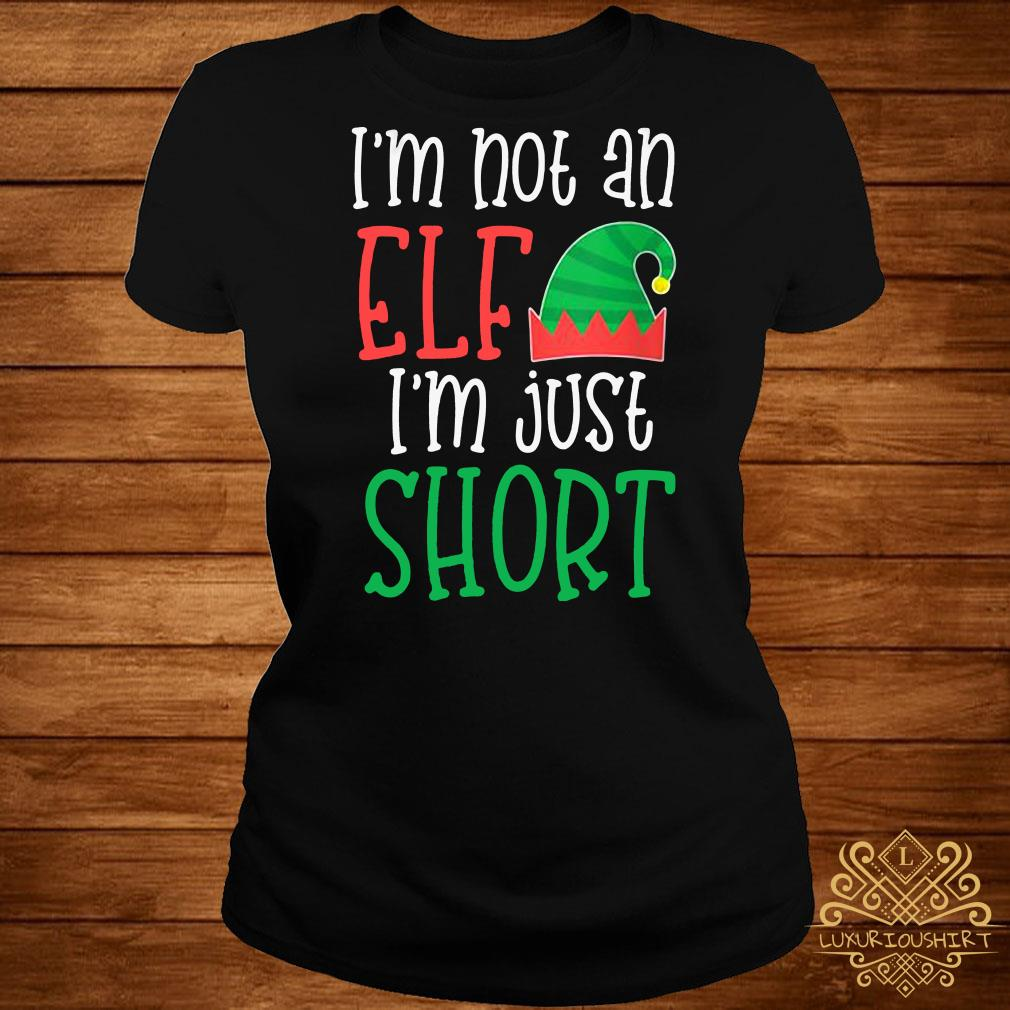 I'm Not An Elf I'm Just Short Ladies Tee
