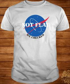 Nasa Not Flat We Checked Shirt