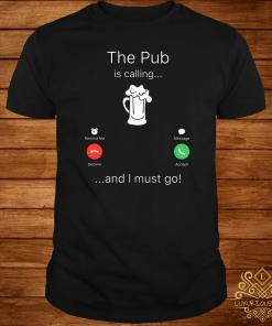 The Pup Is Calling And I Must Go Shirt