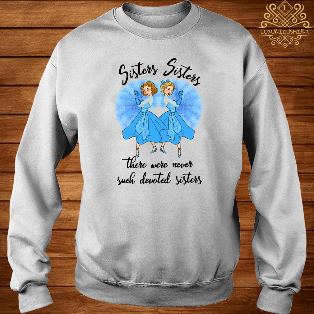 Sisters Sisters There Were Never Such Devoted Sisters Sweater
